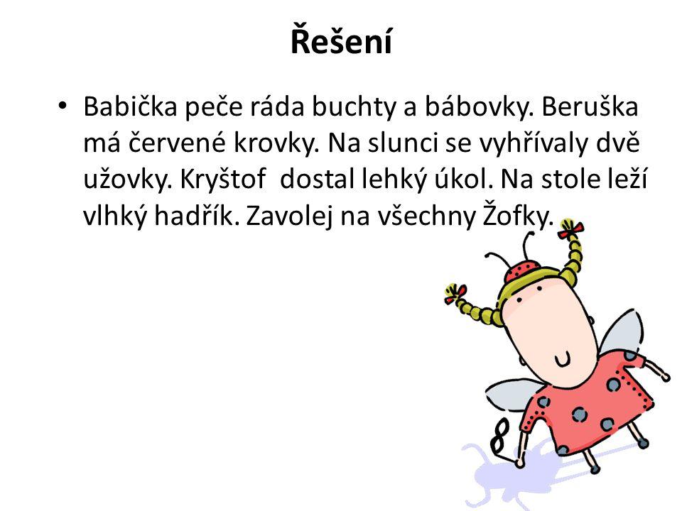 Řešení Babička peče ráda buchty a bábovky. Beruška má červené krovky.