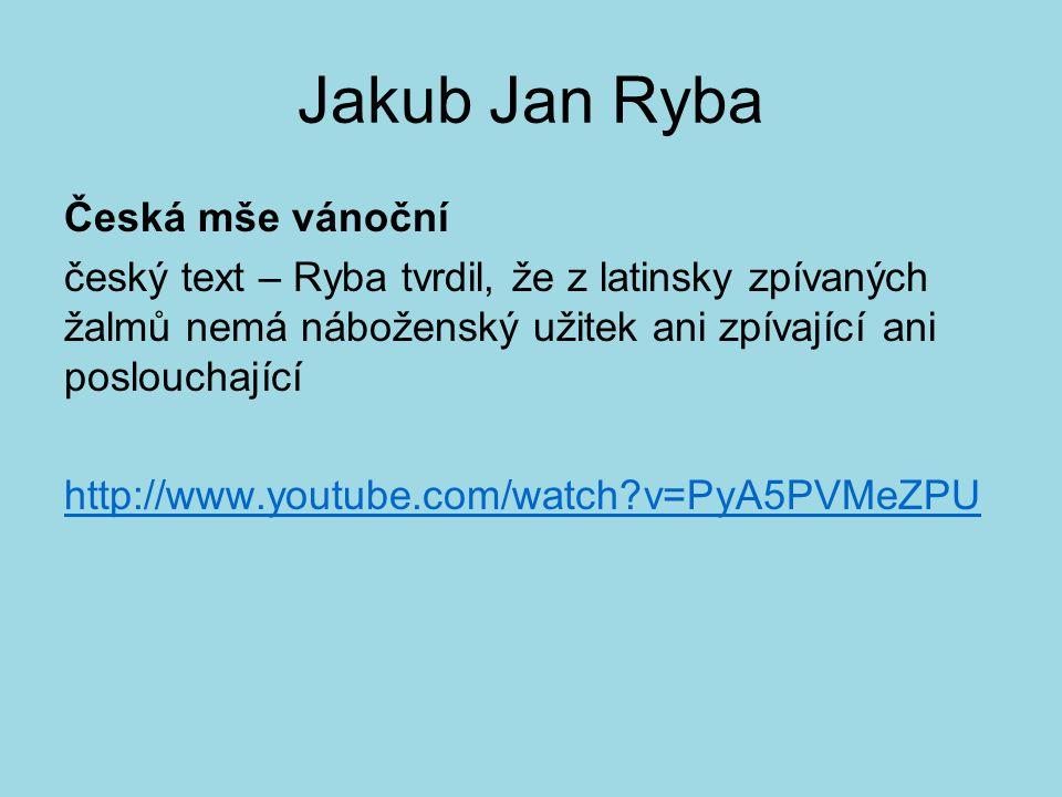 Jakub Jan Ryba Česká mše vánoční český text – Ryba tvrdil, že z latinsky zpívaných žalmů nemá náboženský užitek ani zpívající ani poslouchající http:/