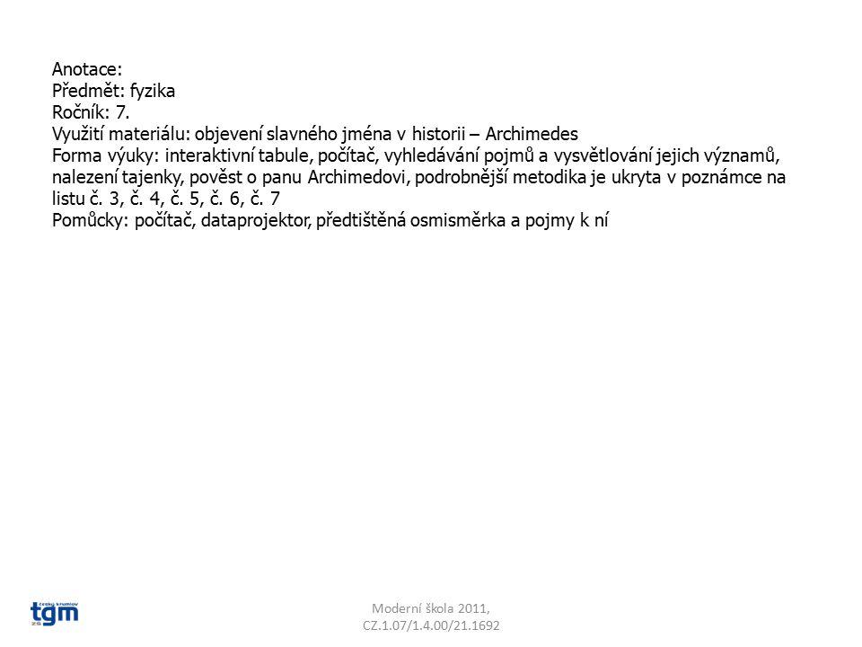 Anotace: Předmět: fyzika Ročník: 7. Využití materiálu: objevení slavného jména v historii – Archimedes Forma výuky: interaktivní tabule, počítač, vyhl