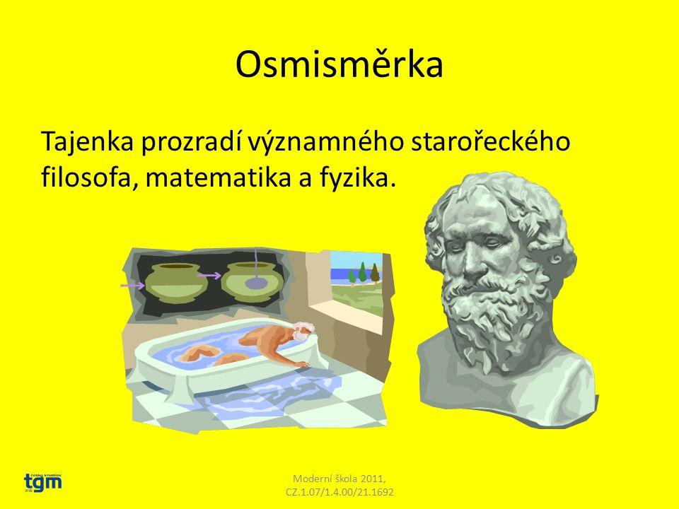 Osmisměrka Tajenka prozradí významného starořeckého filosofa, matematika a fyzika. Moderní škola 2011, CZ.1.07/1.4.00/21.1692