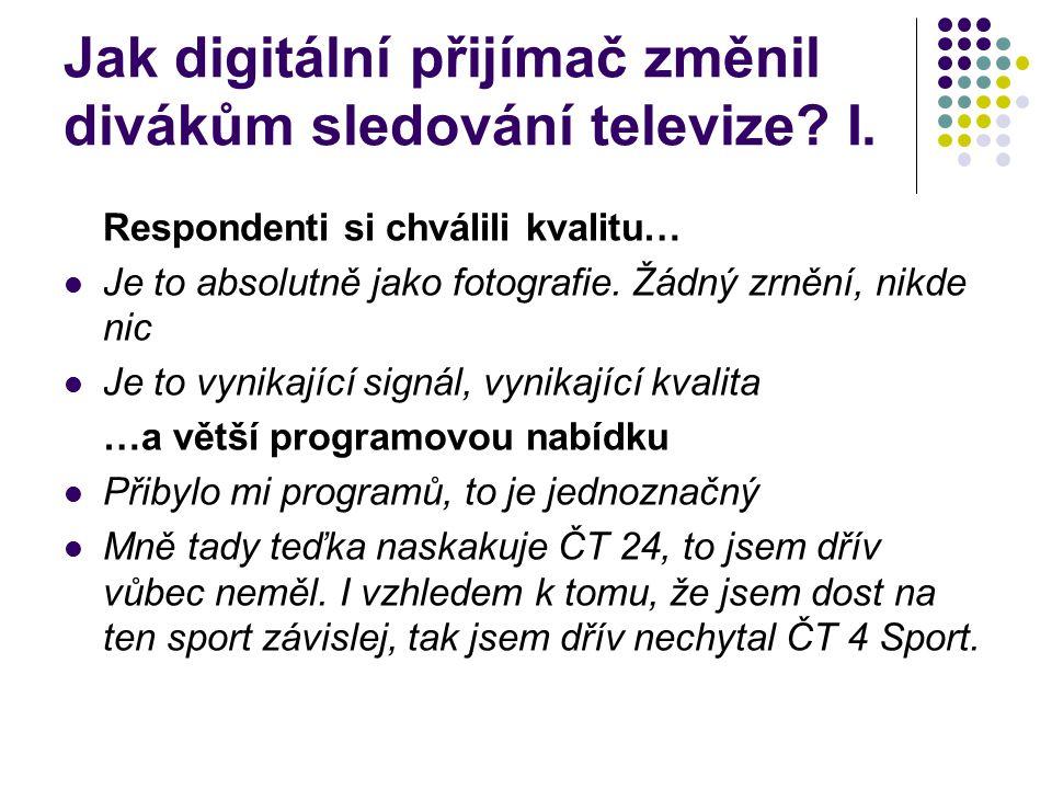 Jak digitální přijímač změnil divákům sledování televize.