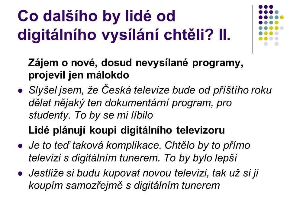 Co dalšího by lidé od digitálního vysílání chtěli.