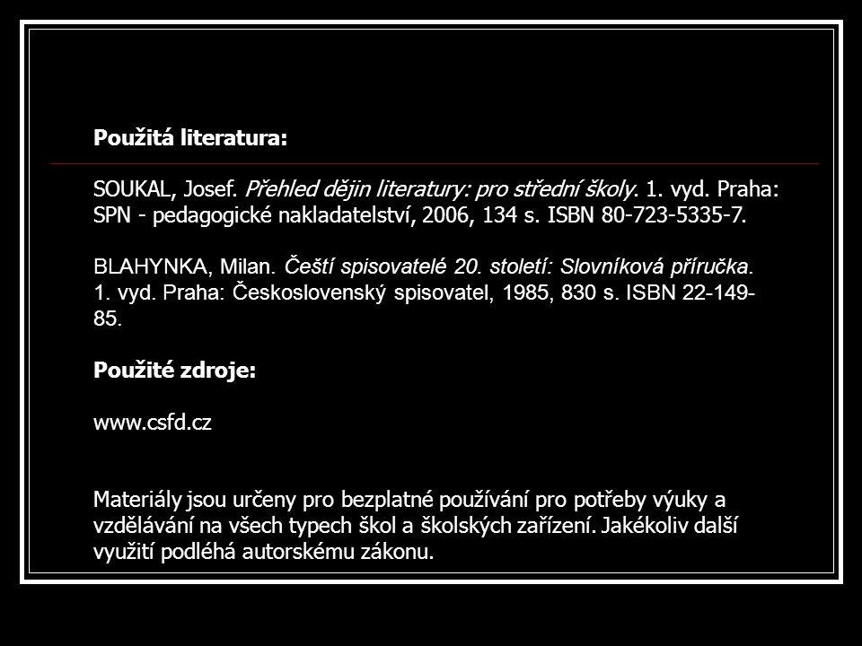 Použitá literatura: SOUKAL, Josef. Přehled dějin literatury: pro střední školy. 1. vyd. Praha: SPN - pedagogické nakladatelství, 2006, 134 s. ISBN 80-