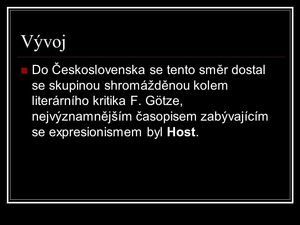 Vývoj Do Československa se tento směr dostal se skupinou shromážděnou kolem literárního kritika F. Götze, nejvýznamnějším časopisem zabývajícím se exp