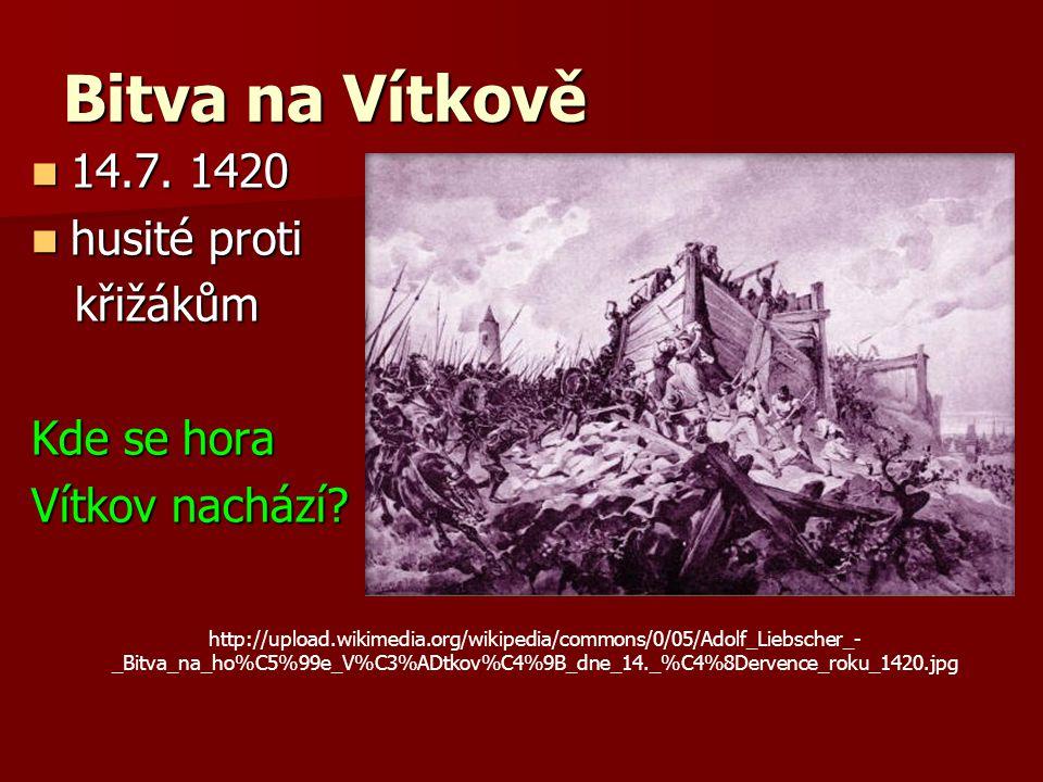 Bitva na Vítkově 14.7.1420 14.7.