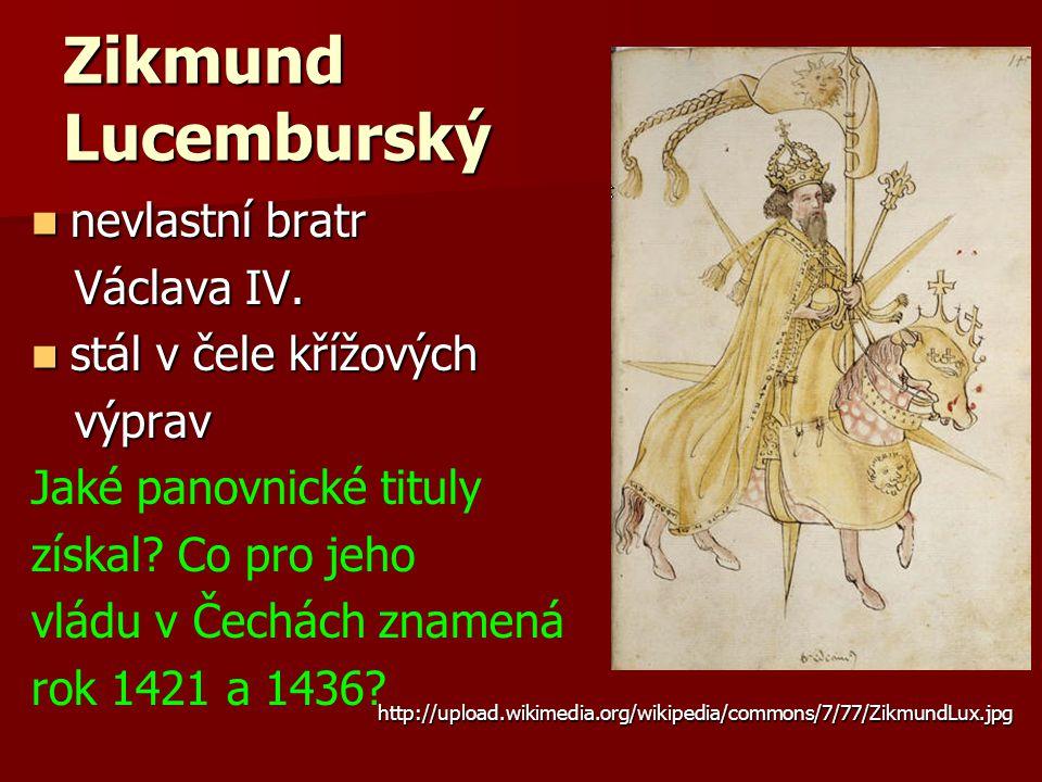 Zikmund Lucemburský nevlastní bratr nevlastní bratr Václava IV.