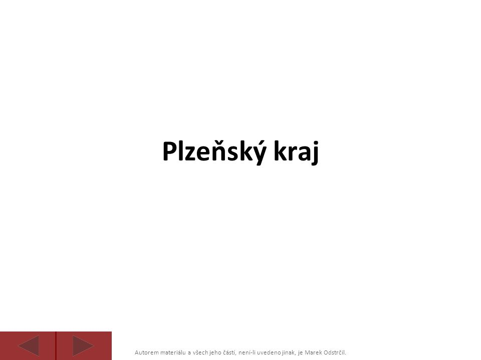 Autorem materiálu a všech jeho částí, není-li uvedeno jinak, je Marek Odstrčil. Plzeňský kraj