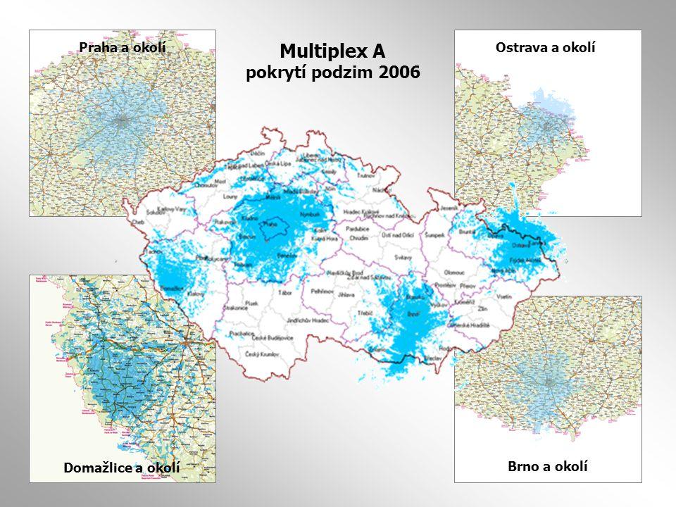 Multiplex A pokrytí podzim 2006 Praha a okolí Domažlice a okolí Brno a okolí Ostrava a okolí