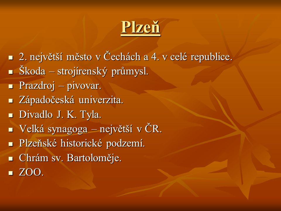 Plzeň 2. největší město v Čechách a 4. v celé republice. 2. největší město v Čechách a 4. v celé republice. Škoda – strojírenský průmysl. Škoda – stro