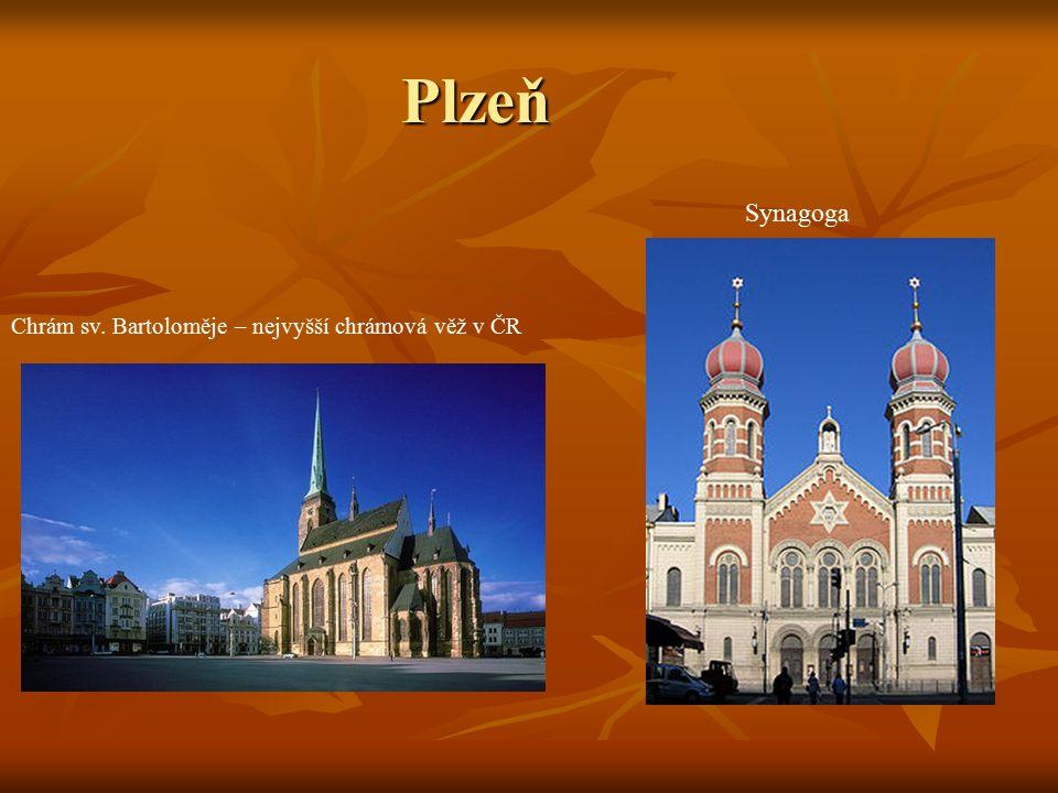 Plzeň Chrám sv. Bartoloměje – nejvyšší chrámová věž v ČR Synagoga
