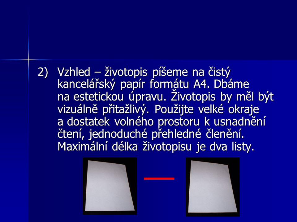 2) Vzhled – životopis píšeme na čistý kancelářský papír formátu A4.