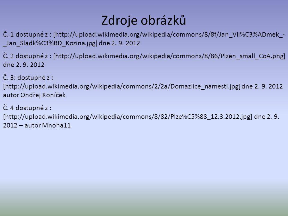 Zdroje obrázků Č. 1 dostupné z : [http://upload.wikimedia.org/wikipedia/commons/8/8f/Jan_Vil%C3%ADmek_- _Jan_Sladk%C3%BD_Kozina.jpg] dne 2. 9. 2012 Č.