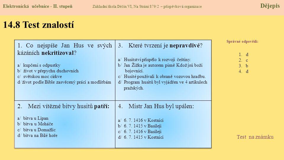 14.8 Test znalostí Správné odpovědi: 1.d 2.c 3.b 4.d Test na známku Elektronická učebnice - II.