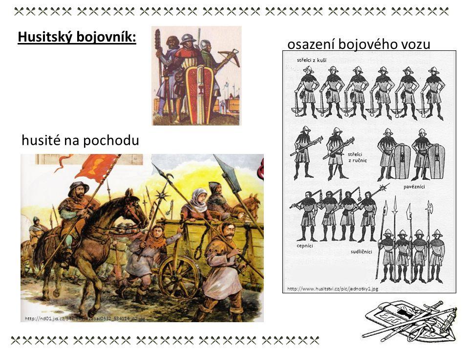 Husitský bojovník: husité na pochodu http://nd01.jxs.cz/543/549/42abac0532_534114_o2.jpg osazení bojového vozu http://www.husitstvi.cz/pic/jednotky1.j