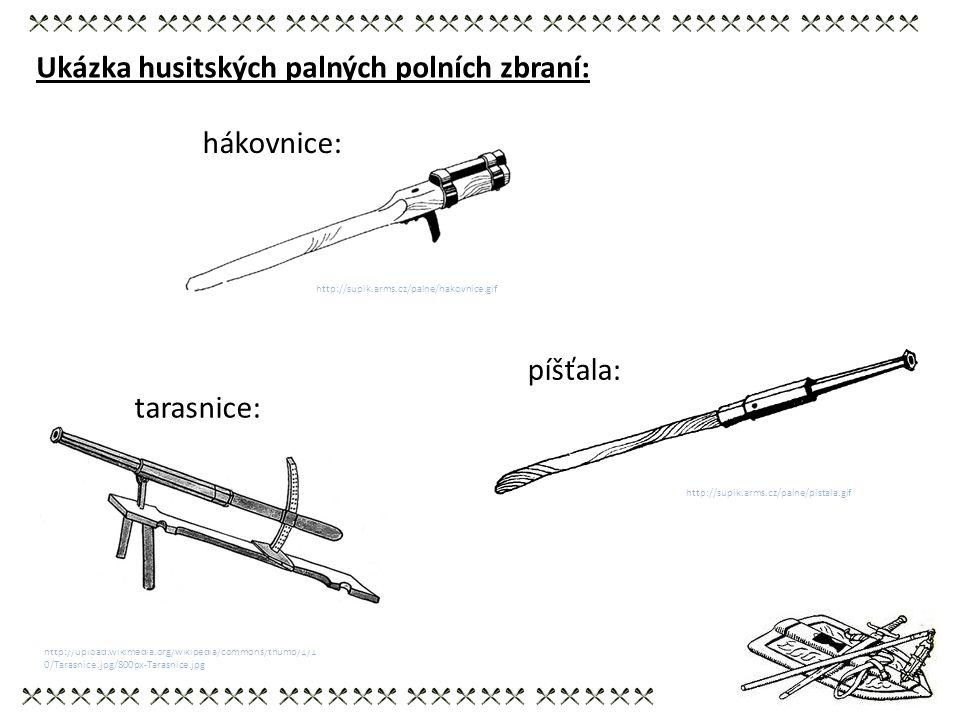 Ukázka husitských palných polních zbraní: http://upload.wikimedia.org/wikipedia/commons/thumb/1/1 0/Tarasnice.jpg/800px-Tarasnice.jpg tarasnice: http: