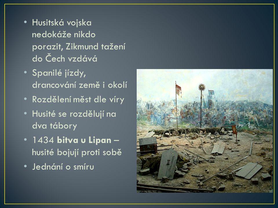 Husitská vojska nedokáže nikdo porazit, Zikmund tažení do Čech vzdává Spanilé jízdy, drancování země i okolí Rozdělení měst dle víry Husité se rozdělu