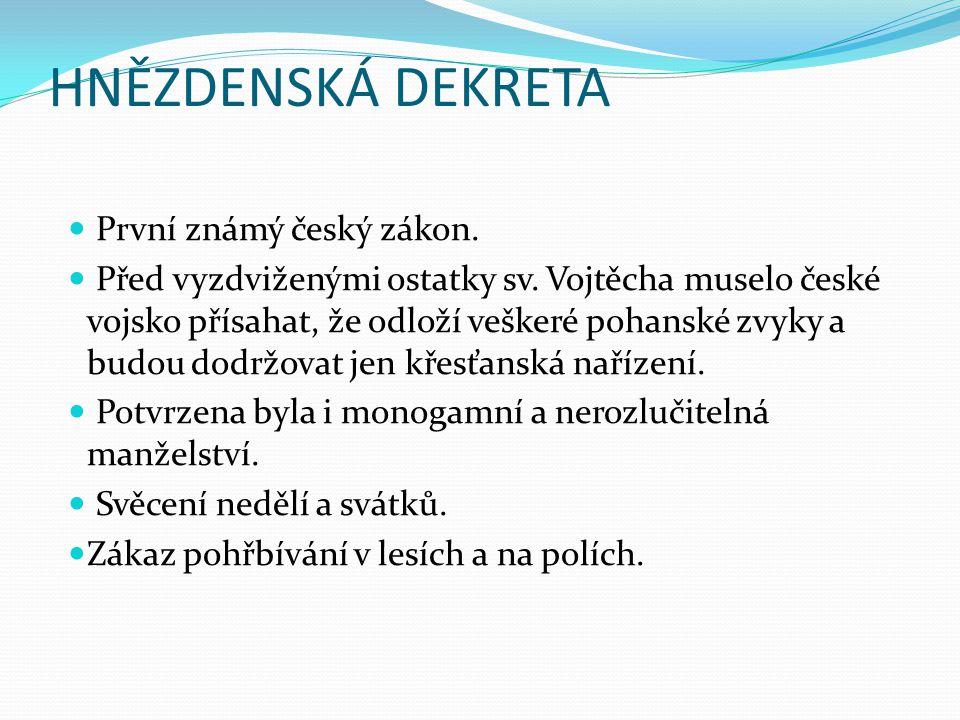 HNĚZDENSKÁ DEKRETA První známý český zákon. Před vyzdviženými ostatky sv.
