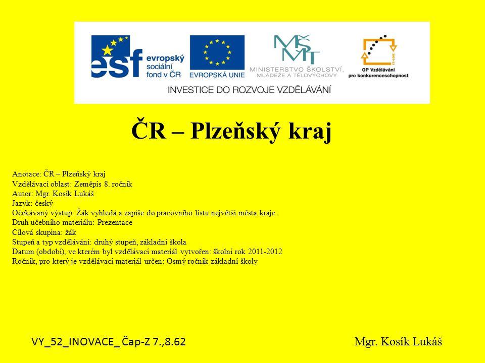 Anotace: ČR – Plzeňský kraj Vzdělávací oblast: Zeměpis 8.