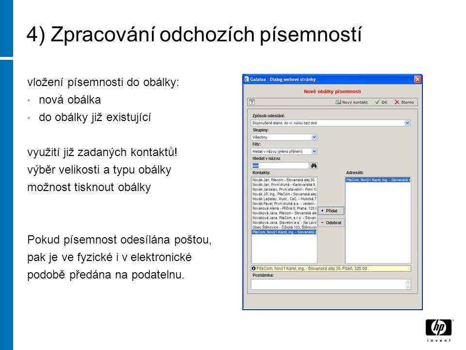 4) Zpracování odchozích písemností vložení písemnosti do obálky: nová obálka do obálky již existující využití již zadaných kontaktů.