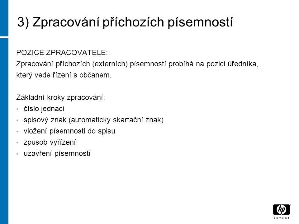 3) Zpracování příchozích písemností Košilka příchozí písemnosti: