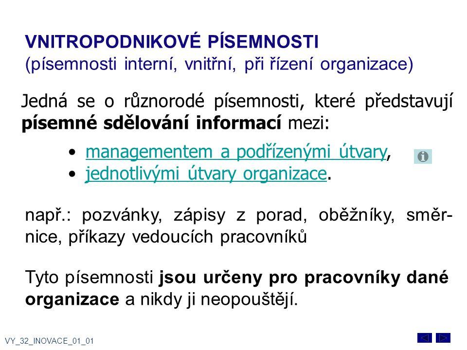 Tyto písemnosti jsou určeny pro pracovníky dané organizace a nikdy ji neopouštějí.