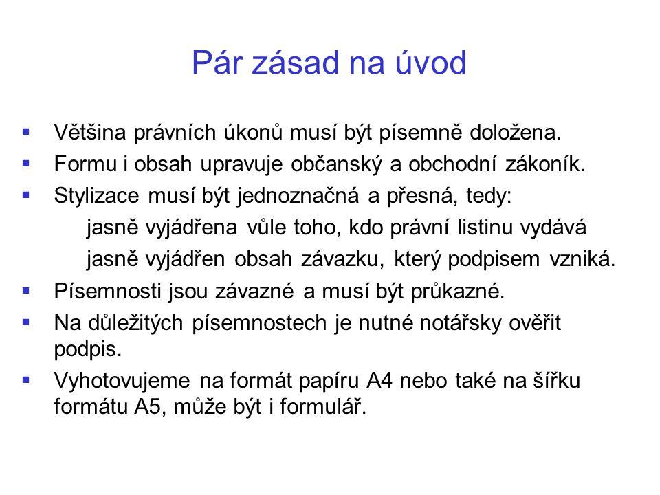 Řešení Dlužní úpis Potvrzuji, že jsem dnes převzal od pana Jiřího Pokorného, bytem Zahrádky 23, Tišnov, částku 20.000 Kč, slovy Dvacet tisíc korun českých.