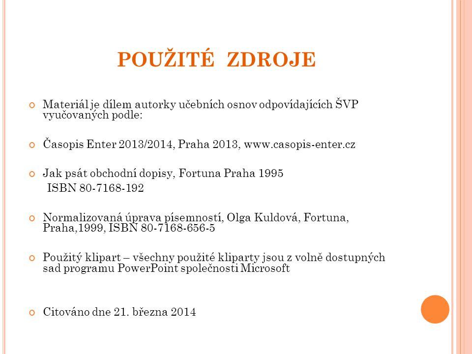 POUŽITÉ ZDROJE Materiál je dílem autorky učebních osnov odpovídajících ŠVP vyučovaných podle: Časopis Enter 2013/2014, Praha 2013, www.casopis-enter.c