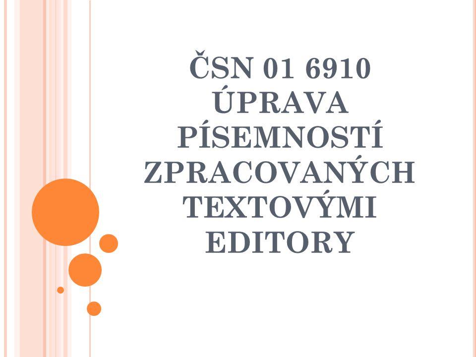 ČSN 01 6910 doporučená norma, nikoliv závazná poslední verze z dubna 2007 listinná, elektronická podoba příprava úpravy normy (r.