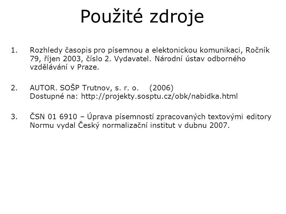 1.Rozhledy časopis pro písemnou a elektonickou komunikaci, Ročník 79, říjen 2003, číslo 2. Vydavatel. Národní ústav odborného vzdělávání v Praze. 2.AU