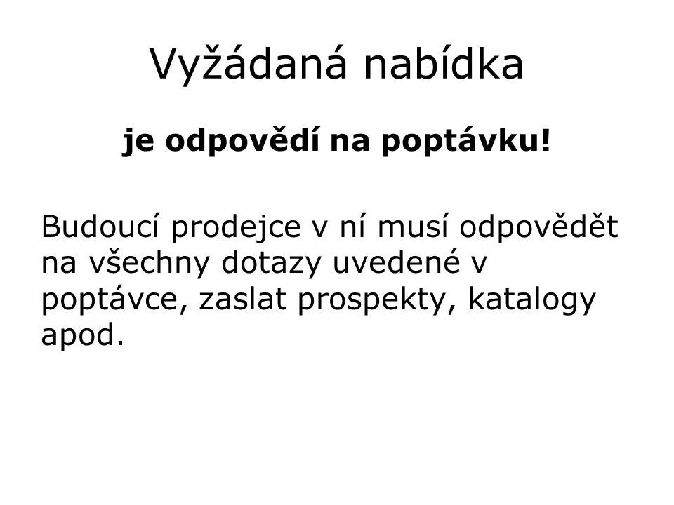 První odstavec úvodní věta Příklady – vyžádaná nabídka: (po oslovení) děkujeme za Váš zájem o naše výrobky (služby, zboží).