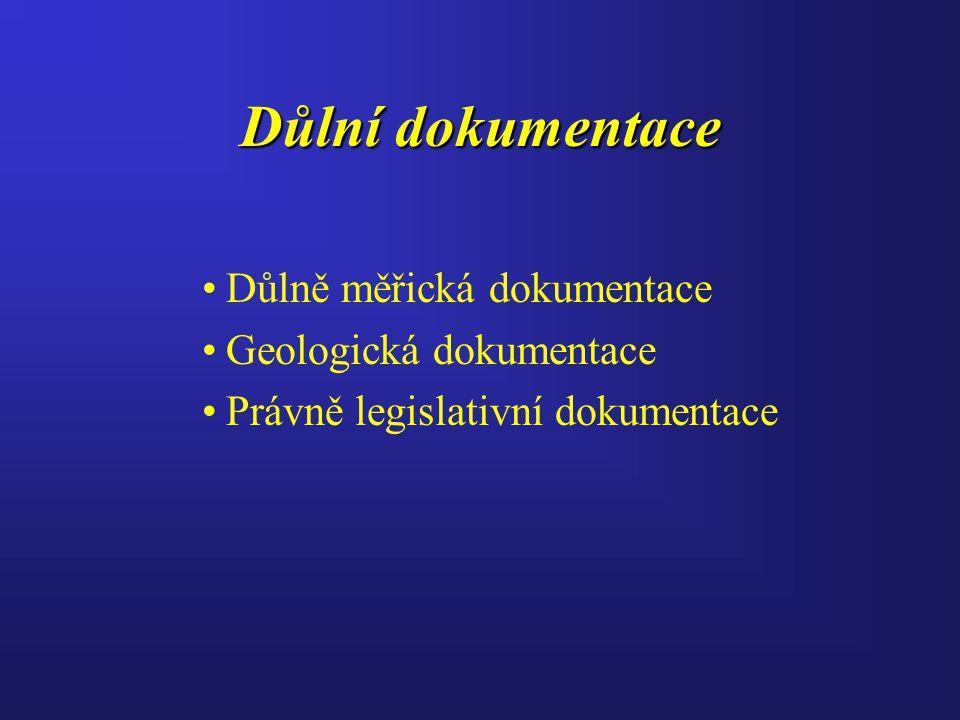 Důlní dokumentace Důlně měřická dokumentace Geologická dokumentace Právně legislativní dokumentace