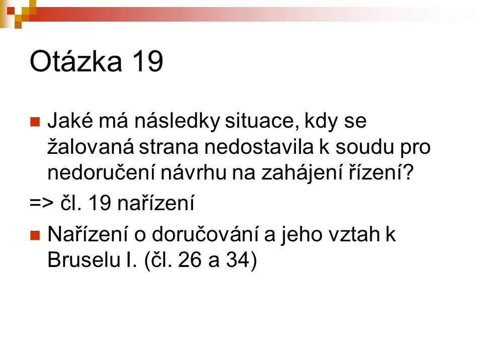 Otázka 19 Jaké má následky situace, kdy se žalovaná strana nedostavila k soudu pro nedoručení návrhu na zahájení řízení.