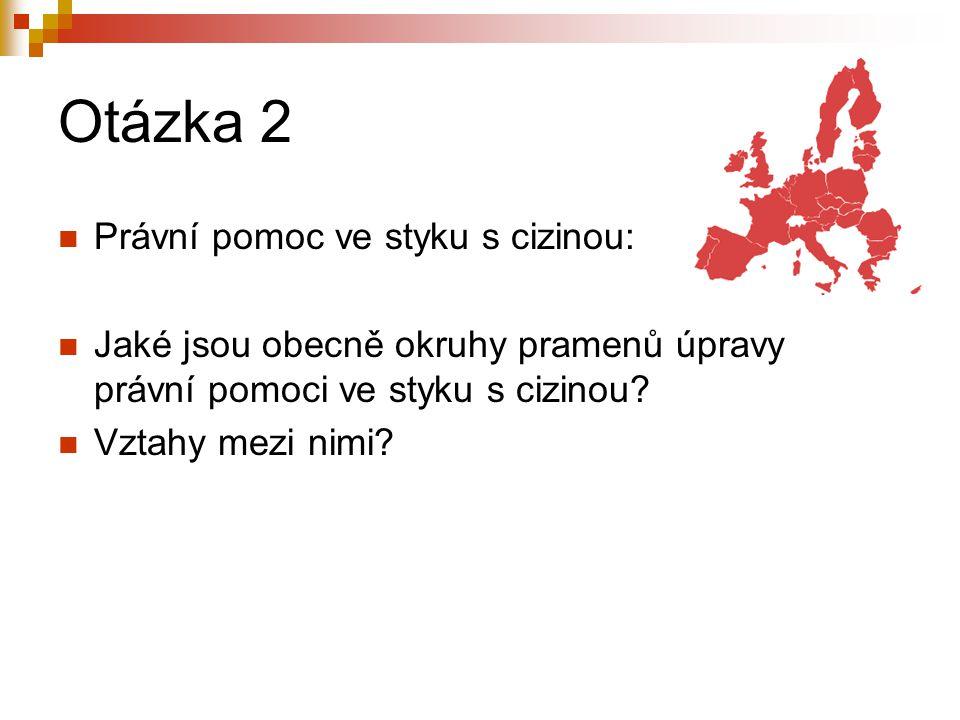 Jazyky 1) Jazyk formulářů (ve sdělení států) a) úřední, b) akceptované (např.
