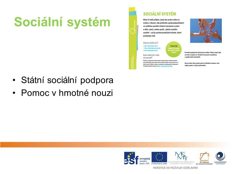 Sociální systém Státní sociální podpora Pomoc v hmotné nouzi