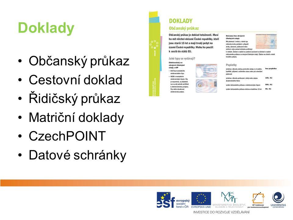 Doklady Občanský průkaz Cestovní doklad Řidičský průkaz Matriční doklady CzechPOINT Datové schránky