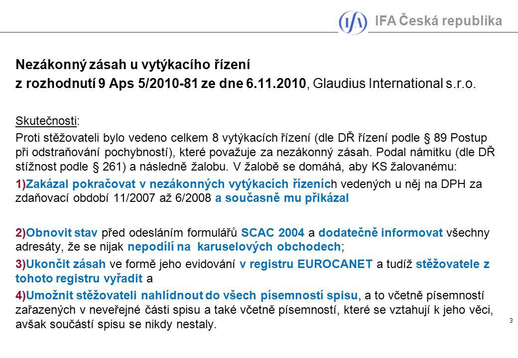 IFA Česká republika 3 Nezákonný zásah u vytýkacího řízení z rozhodnutí 9 Aps 5/2010-81 ze dne 6.11.2010, Glaudius International s.r.o. Skutečnosti: Pr