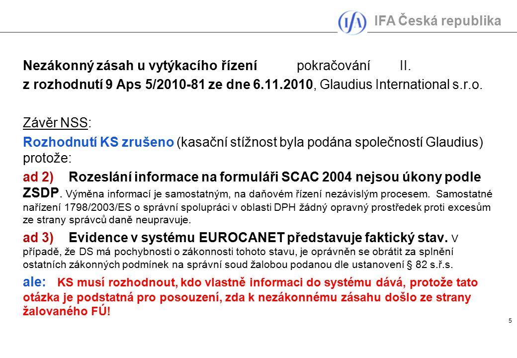 IFA Česká republika 5 Nezákonný zásah u vytýkacího řízenípokračováníII. z rozhodnutí 9 Aps 5/2010-81 ze dne 6.11.2010, Glaudius International s.r.o. Z