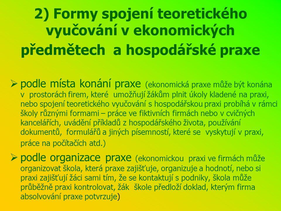 2) Formy spojení teoretického vyučování v ekonomických předmětech a hospodářské praxe  podle místa konání praxe (ekonomická praxe může být konána v p