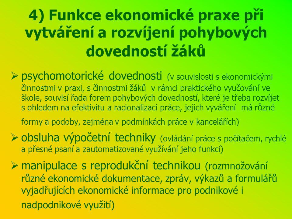 4) Funkce ekonomické praxe při vytváření a rozvíjení pohybových dovedností žáků  psychomotorické dovednosti (v souvislosti s ekonomickými činnostmi v