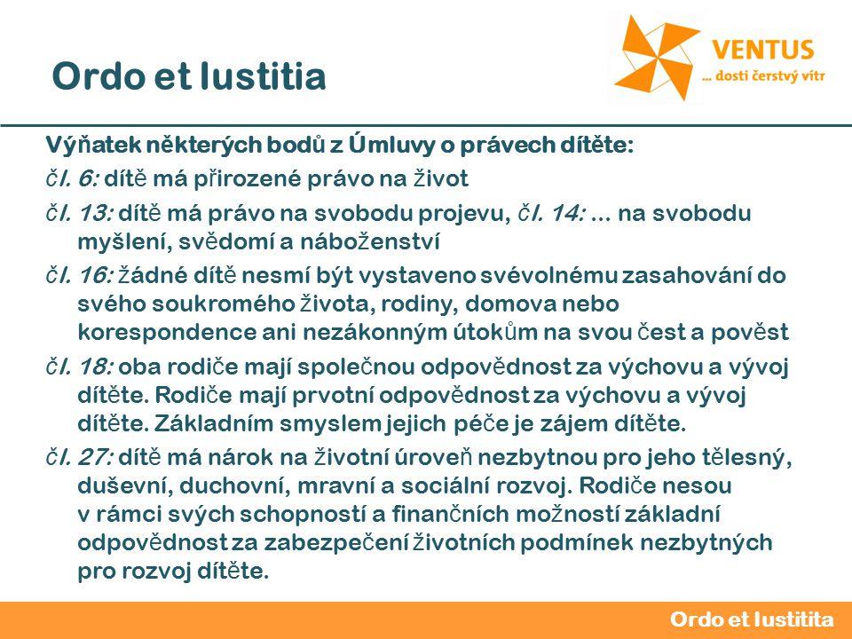 2012 / 2013 Ordo et Iustitia Vý ň atek n ě kterých bod ů z Úmluvy o právech dít ě te: č l.