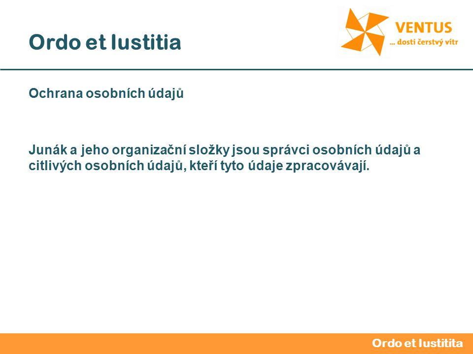 2012 / 2013 Ordo et Iustitia Ochrana osobních údajů Junák a jeho organizační složky jsou správci osobních údajů a citlivých osobních údajů, kteří tyto údaje zpracovávají.