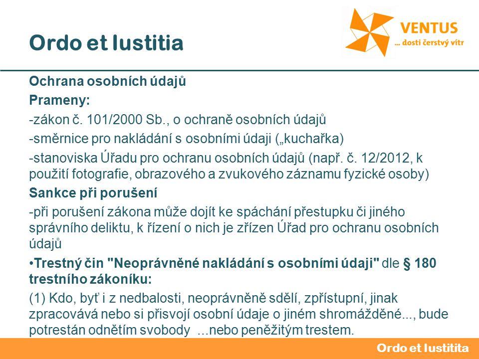 2012 / 2013 Ordo et Iustitia Ochrana osobních údajů Prameny: -zákon č.