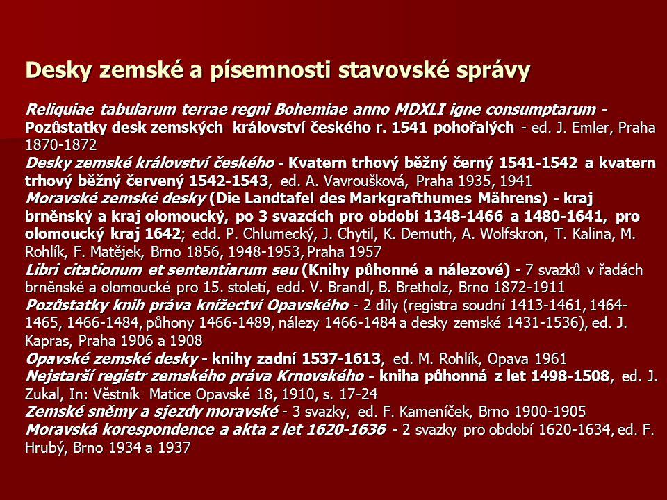 Desky zemské a písemnosti stavovské správy Reliquiae tabularum terrae regni Bohemiae anno MDXLI igne consumptarum - Pozůstatky desk zemských královstv