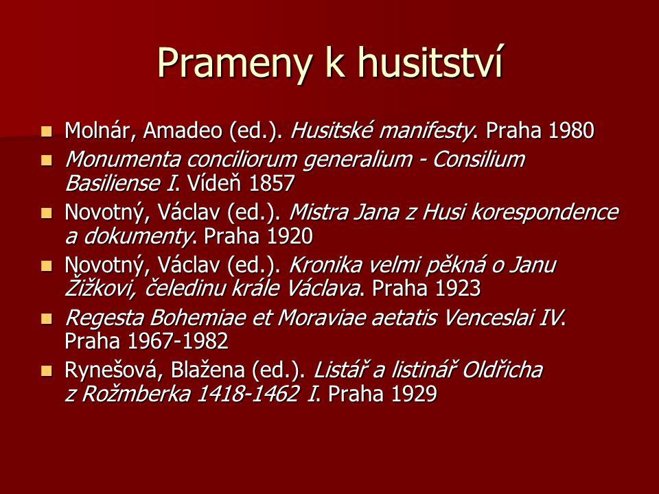 Prameny k husitství Molnár, Amadeo (ed.). Husitské manifesty. Praha 1980 Molnár, Amadeo (ed.). Husitské manifesty. Praha 1980 Monumenta conciliorum ge