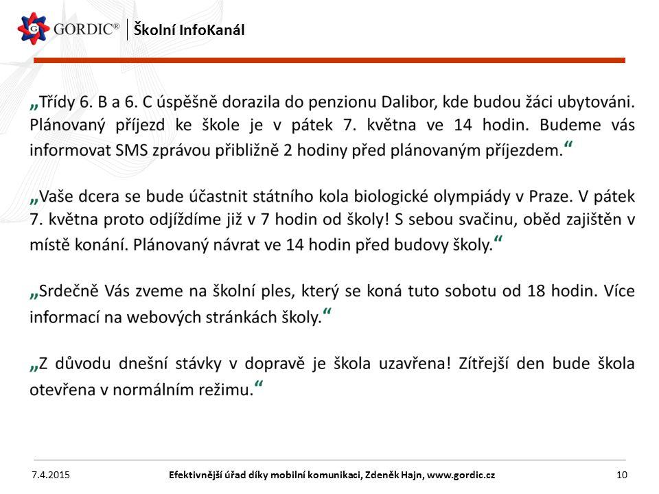 7.4.2015Efektivnější úřad díky mobilní komunikaci, Zdeněk Hajn, www.gordic.cz10 Školní InfoKanál