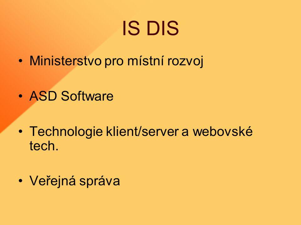 IS DIS Ministerstvo pro místní rozvoj ASD Software Technologie klient/server a webovské tech.