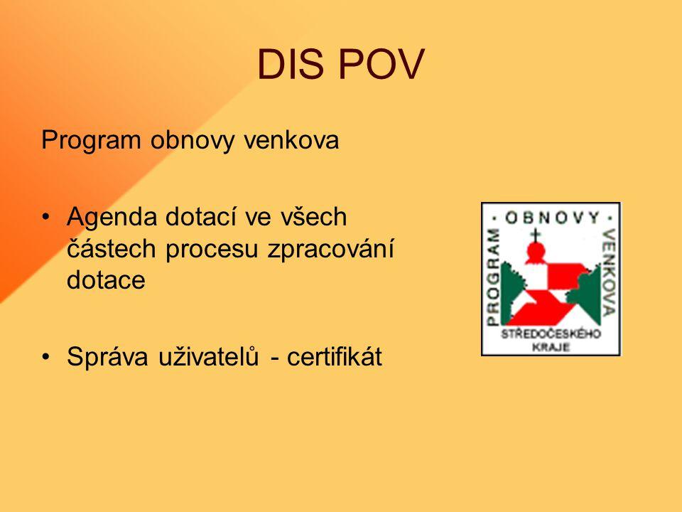 DIS POV Program obnovy venkova Agenda dotací ve všech částech procesu zpracování dotace Správa uživatelů - certifikát