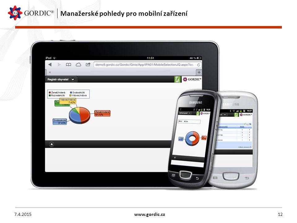 Manažerské pohledy pro mobilní zařízení 7.4.2015www.gordic.cz12