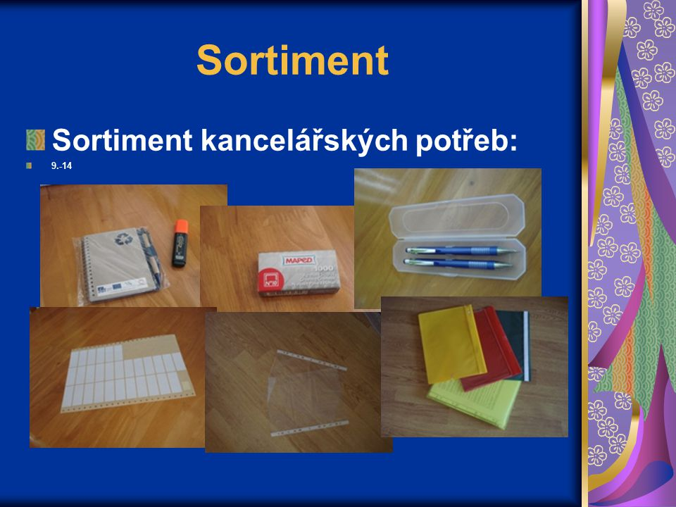 Sortiment Sortiment kancelářských potřeb: 9.-14
