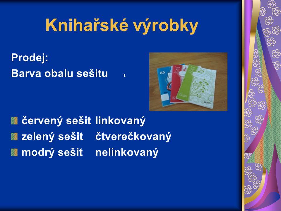 Knihařské výrobky Prodej: Barva obalu sešitu 1. červený sešit linkovaný zelený sešitčtverečkovaný modrý sešitnelinkovaný